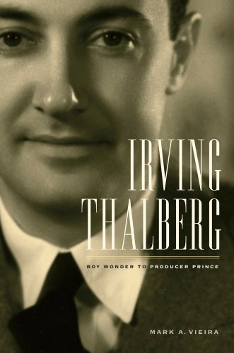 The cover of Irving Thalberg: Boy Wonder to Producer Prince (Fletcher Jones Foundation Book in the Humanities)