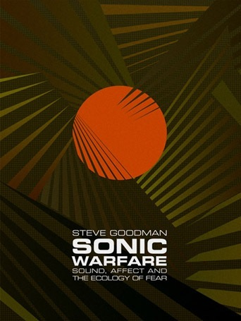 The cover of Sonic Warfare: Sound, Affect, and the Ecology of Fear (Technologies of Lived Abstraction)