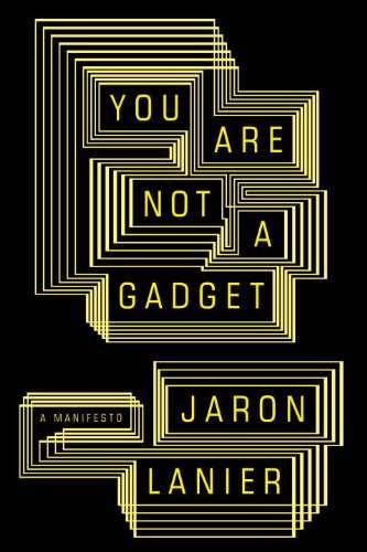 The cover of You Are Not a Gadget: A Manifesto