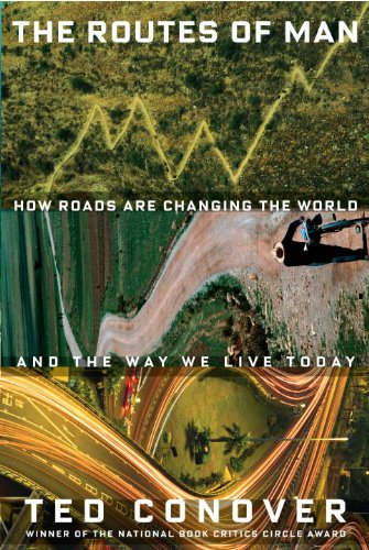 The cover of The Routes of Man: How Roads Are Changing the World and the Way We Live Today