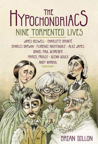 The cover of The Hypochondriacs: Nine Tormented Lives