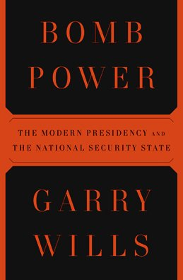 The cover of Bomb Power: The Modern Presidency and the National Security State