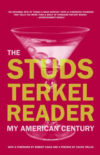 The cover of The Studs Terkel Reader: My American Century