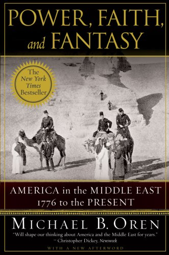 The cover of Power, Faith, and Fantasy: America in the Middle East: 1776 to the Present