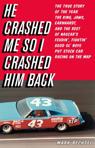 The cover of He Crashed Me So I Crashed Him Back: The True Story of the Year the King, Jaws, Earnhardt, and the Rest of NASCAR's Feudin', Fightin' Good Ol' Boys Put Stock Car Racing on the Map