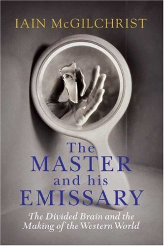 The cover of The Master and His Emissary: The Divided Brain and the Making of the Western World