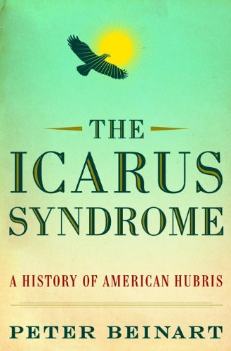The cover of The Icarus Syndrome: A History of American Hubris
