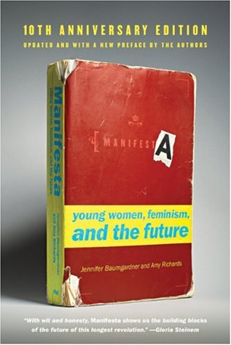 The cover of Manifesta [10th Anniversary Edition]: Young Women, Feminism, and the Future