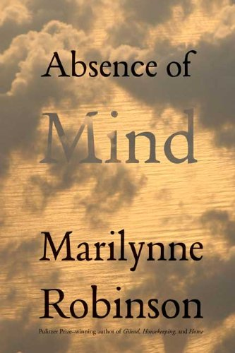 The cover of Absence of Mind: The Dispelling of Inwardness from the Modern Myth of the Self (Terry Lectures)