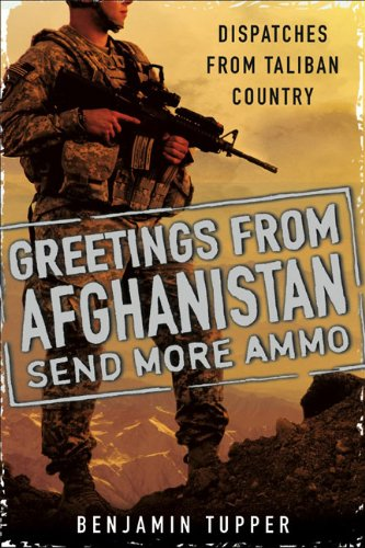The cover of Greetings From Afghanistan, Send More Ammo: Dispatches from Taliban Country