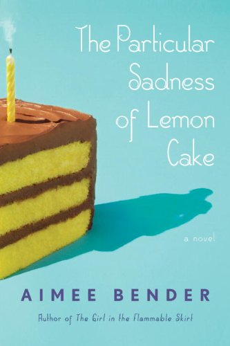 The cover of The Particular Sadness of Lemon Cake: A Novel