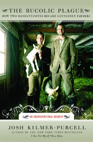 The cover of The Bucolic Plague: How Two Manhattanites Became Gentlemen Farmers: An Unconventional Memoir