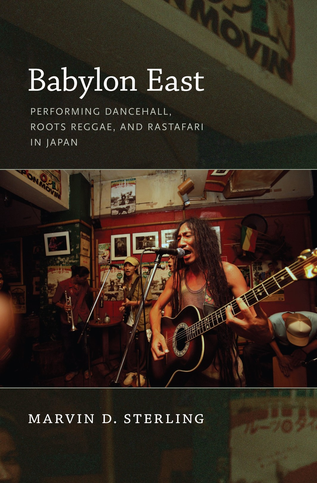 The cover of Babylon East: Performing Dancehall, Roots Reggae, and Rastafari in Japan