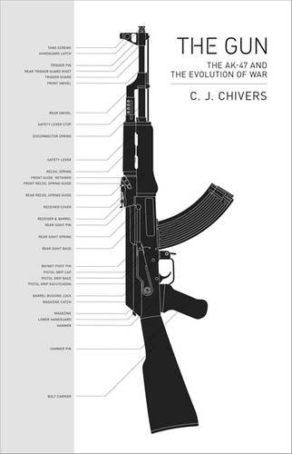 The cover of The Gun: The AK-47 and the Evolution of War