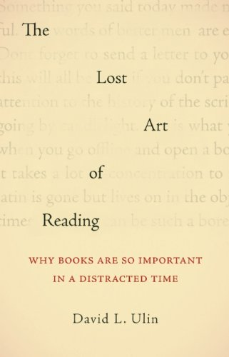 The cover of The Lost Art of Reading: Why Books Matter in a Distracted Time