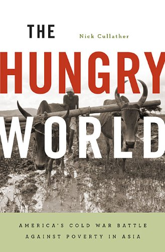 The cover of The Hungry World: America's Cold War Battle against Poverty in Asia