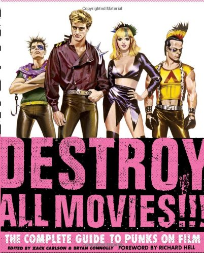 The cover of Destroy All Movies!!! The Complete Guide to Punks on Film