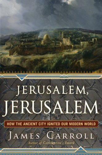 The cover of Jerusalem, Jerusalem: How the Ancient City Ignited Our Modern World