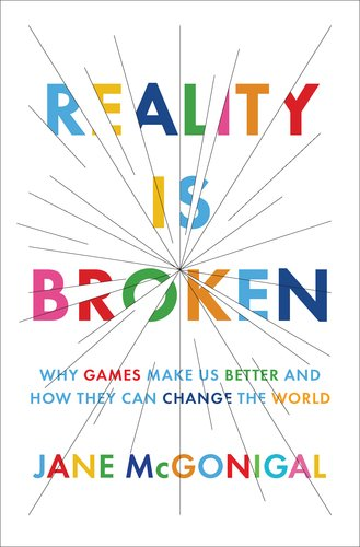 The cover of Reality Is Broken: Why Games Make Us Better and How They Can Change the World