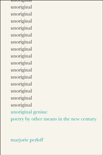 The cover of Unoriginal Genius: Poetry by Other Means in the New Century