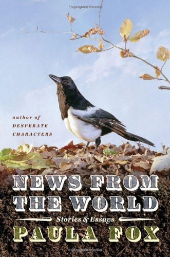 The cover of News from the World: Stories & Essays