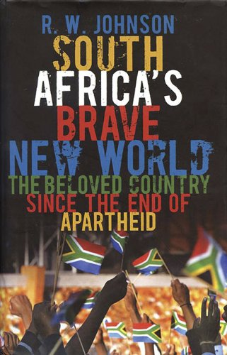 The cover of South Africa's Brave New World: The Beloved Country Since the End of Apartheid
