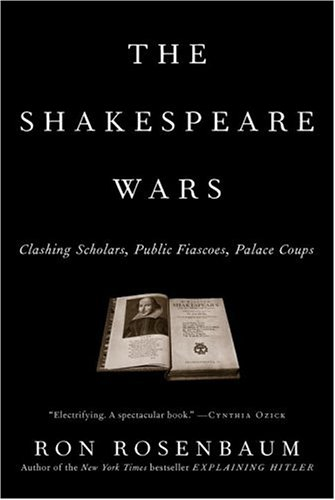 The cover of The Shakespeare Wars: Clashing Scholars, Public Fiascoes, Palace Coups