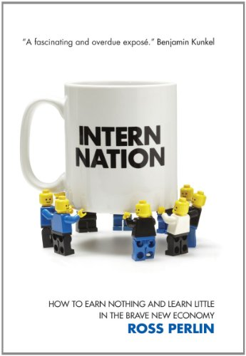 The cover of Intern Nation: How to Earn Nothing and Learn Little in the Brave New Economy