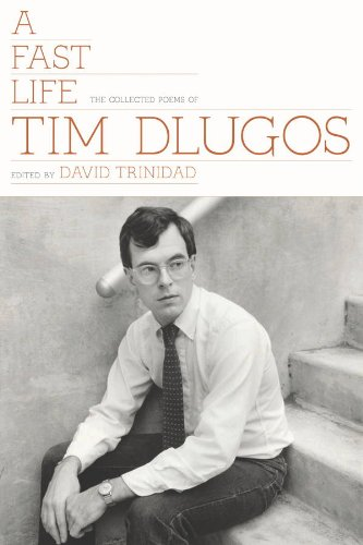 The cover of A Fast Life: The Collected Poems of Tim Dlugos