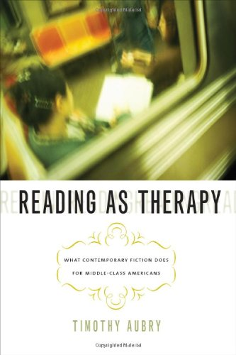 The cover of Reading as Therapy: What Contemporary Fiction Does for Middle-Class Americans
