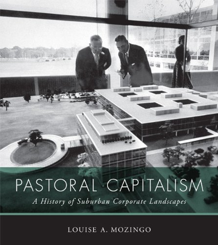 The cover of Pastoral Capitalism: A History of Suburban Corporate Landscapes (Urban and Industrial Environments)
