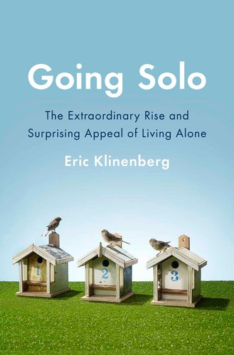 The cover of Going Solo: The Extraordinary Rise and Surprising Appeal of Living Alone