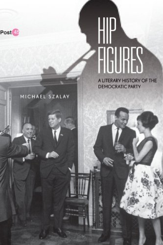 The cover of Hip Figures: A Literary History of the Democratic Party (Post*45)