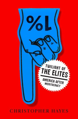 The cover of Twilight of the Elites: America After Meritocracy
