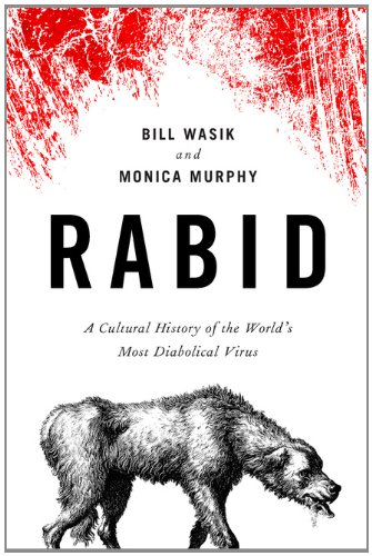 The cover of Rabid: A Cultural History of the World's Most Diabolical Virus