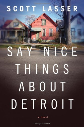 The cover of Say Nice Things About Detroit: A Novel