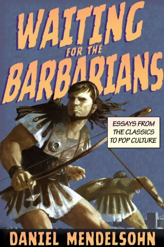 The cover of Waiting for the Barbarians: Essays from the Classics to Pop Culture