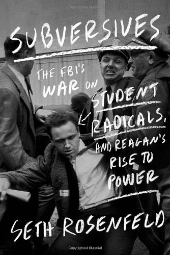 The cover of Subversives: The FBI's War on Student Radicals, and Reagan's Rise to Power
