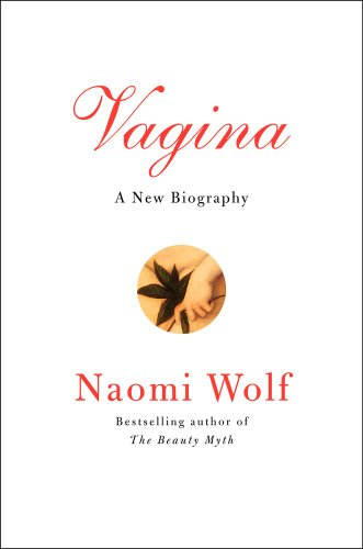 The cover of Vagina: A New Biography
