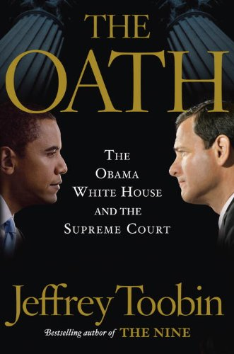 The cover of The Oath: The Obama White House and the Supreme Court