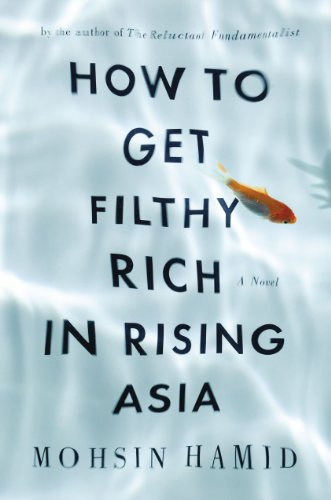 The cover of How to Get Filthy Rich in Rising Asia: A Novel