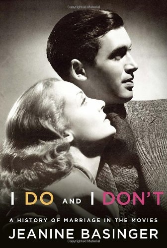 The cover of I Do and I Don't: A History of Marriage in the Movies