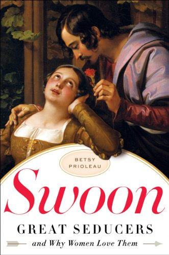 The cover of Swoon: Great Seducers and Why Women Love Them