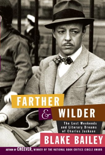 The cover of Farther and Wilder: The Lost Weekends and Literary Dreams of Charles Jackson