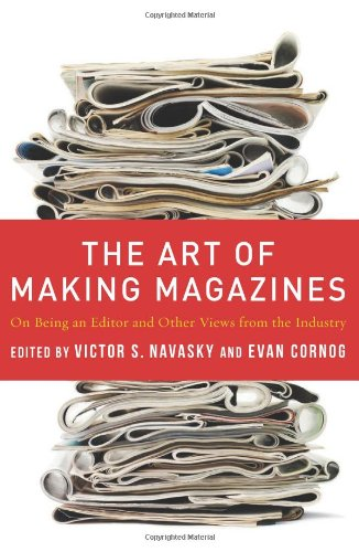 The cover of The Art of Making Magazines: On Being an Editor and Other Views from the Industry (Columbia Journalism Review Books)