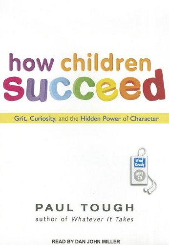 The cover of How Children Succeed: Grit, Curiosity, and the Hidden Power of Character