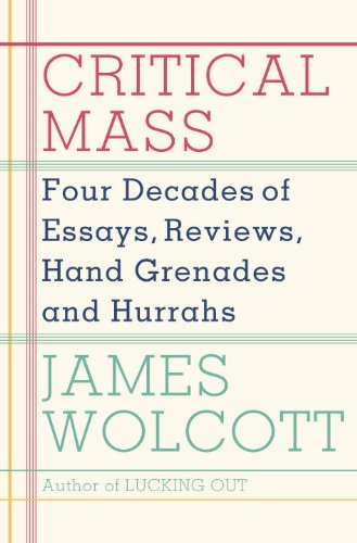 The cover of Critical Mass: Four Decades of Essays, Reviews, Hand Grenades, and Hurrahs