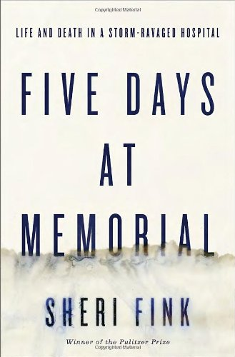 The cover of Five Days at Memorial: Life and Death in a Storm-Ravaged Hospital
