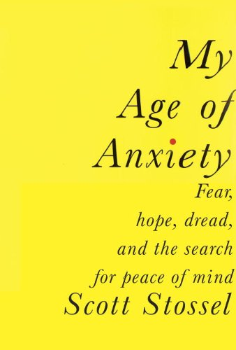The cover of My Age of Anxiety: Fear, Hope, Dread, and the Search for Peace of Mind