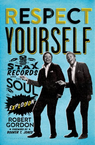 The cover of Respect Yourself: Stax Records and the Soul Explosion